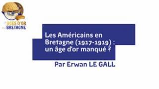 """""""Les Américains en Bretagne (1917-1919) : un âge d'or manqué ?"""" Une conférence d'Erwan Le Gall"""